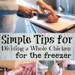 Simple Tips for Dividing a Whole Chicken for the Freezer