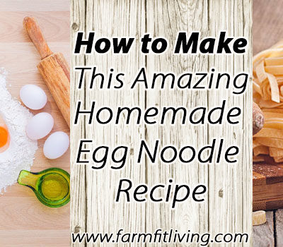 How to Make this Homemade Egg Noodles Recipe