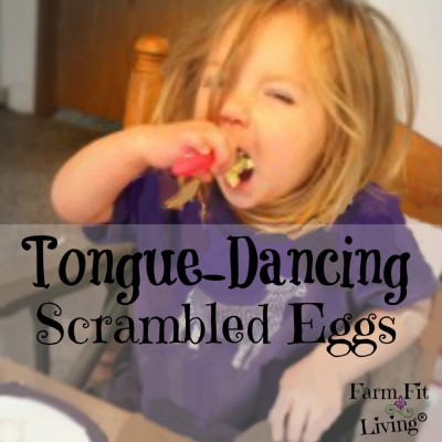Tongue-Dancing Scrambled Eggs