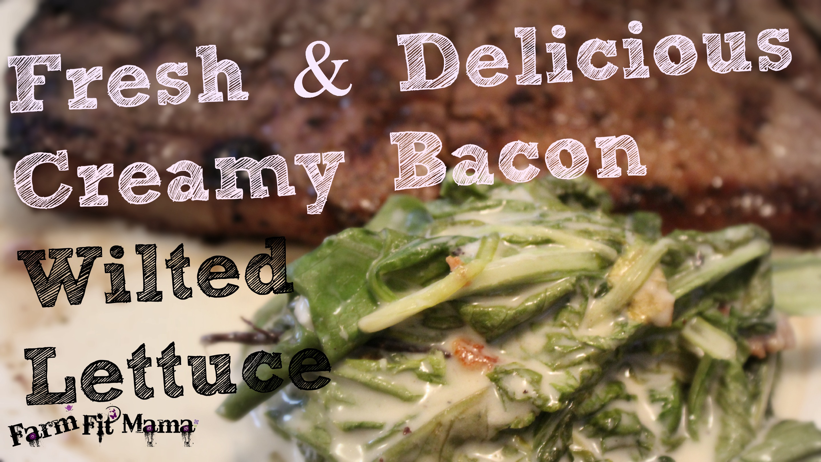 Creamy Bacon Wilted Lettuce