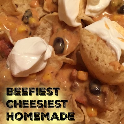 The Beefiest Cheesiest Homemade Nachos