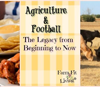 Agriculture & Football: The Legacy from the Beginning to Now