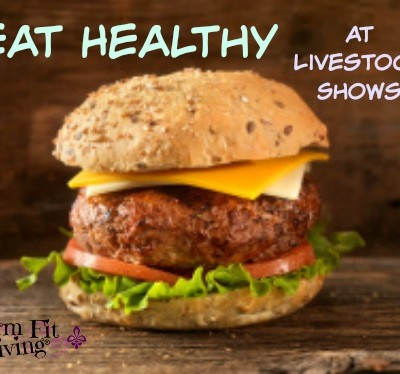 Eat Healthy at Livestock Shows