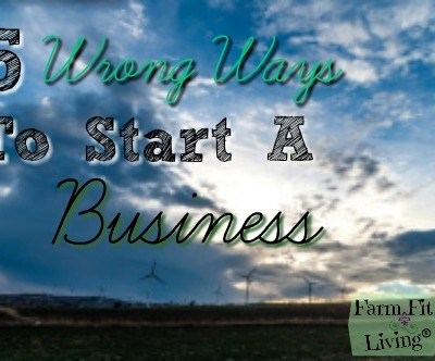 Wrong Ways to Start Your Business