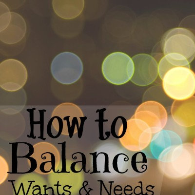Wants vs. Needs: How to Balance Both