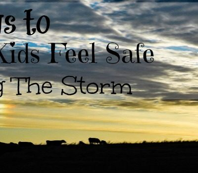 3 Ways to Help Kids Feel Safe During a Thunderstorm