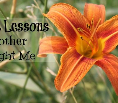 5 Life Lessons My Mother Taught Me While Growing Up