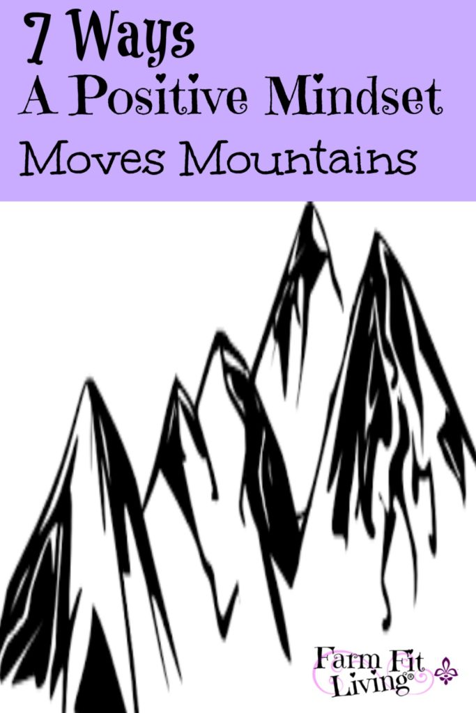 Positive Mindset moves Mountains