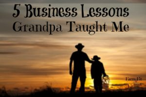 5 business lessons grandpa taught me