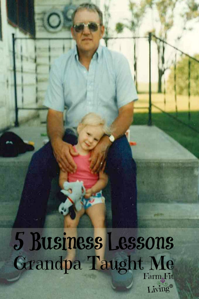 business lessons grandpa taught me