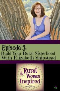 Build Your Rural Sisterhood with Elizabeth Shipstead