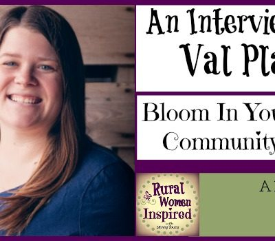 Bloom In Your Family, Community and Life with Val Plagge
