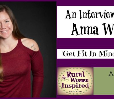 Get Fit In Your Mindset and Body with Anna Woods