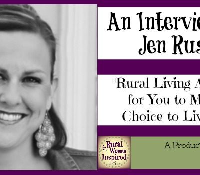 Rural Living Advantages for YOU with Jen Russell