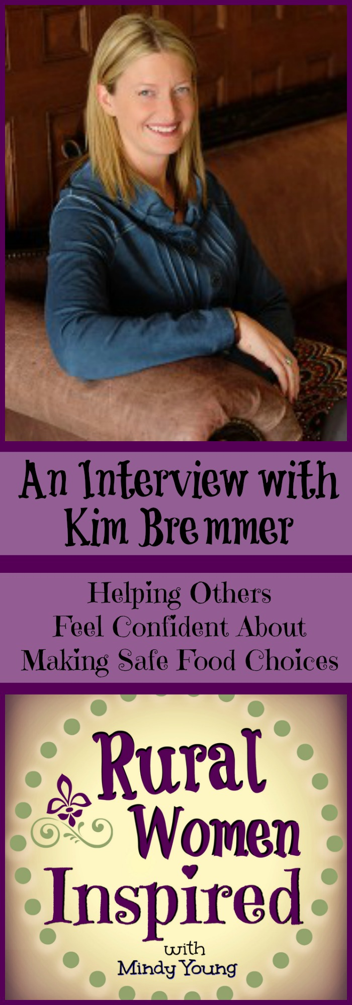 Want to make better discussions about agriculture? Kim Bremmer excels in her ability helping others feel confident about making safe food choices and how that food is produced.