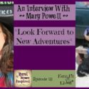Look Forward to New Adventures with Mary Powell