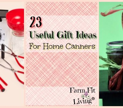 23 Gift Ideas for Home Canners On Your List
