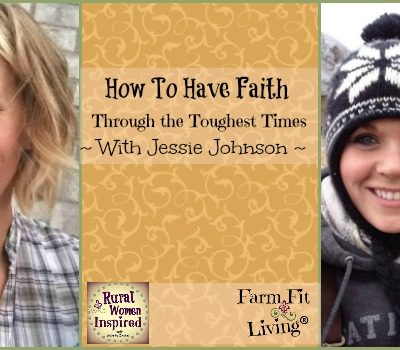 How to Have Faith through the toughest times
