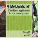 4 Methods of Fertilizer Application in the Home Garden