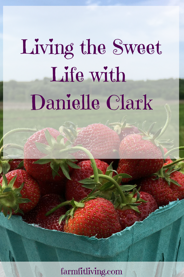 living the sweet life with danielle clark