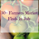 what to buy at your local farmers market in July