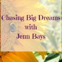 Chasing Big Dreams with Jenn Bays