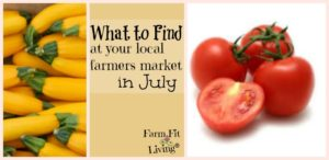 What to find at your Local Farmers Market in July