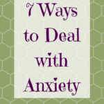7 ways to deal with anxiety