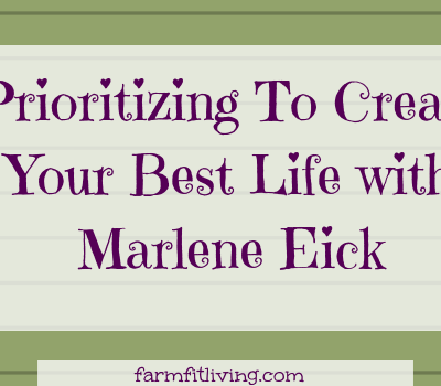 Prioritizing to Create Your Best Life with Marlene Eick
