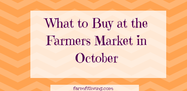 What to Buy at Your Farmers Market in October