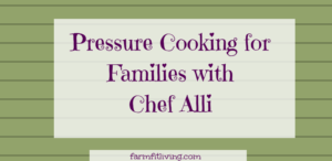 Pressure Cooking for Families with Chef Alli