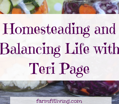 Homesteading and Balancing Life with Teri Page