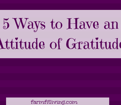 5 Ways to Have an Attitude of Gratitude