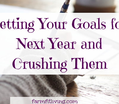Setting Your Goals for Next Year and Crushing Them