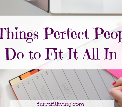 7 Things Perfect People Do To Fit It All In
