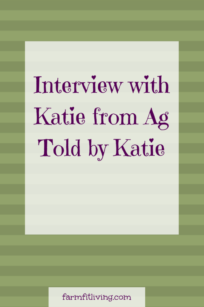 Interview with Katie from Ag Told by Katie