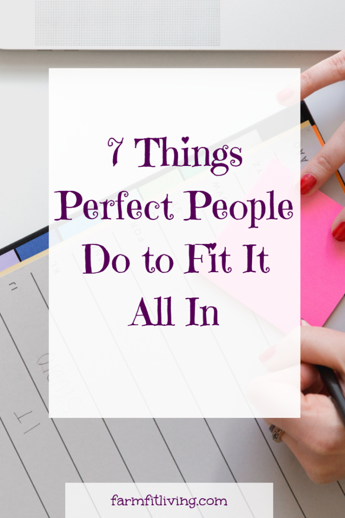 7 things perfect people do it fit it all in