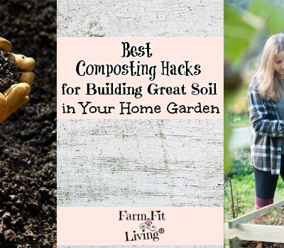 Best Composting Hacks for Building Great Soil in Your Garden