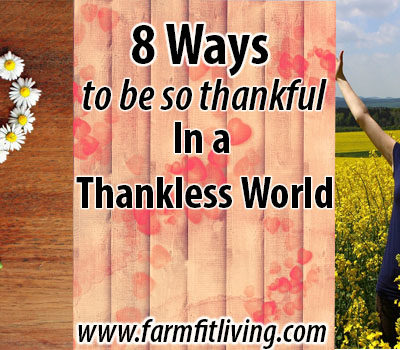 8 Ways to Be So Thankful in a Thankless World