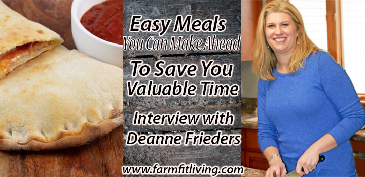 Easy Meals You Can Make Ahead to Save You Time with Deanne Frieders