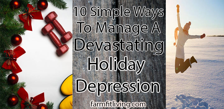 Manage a Devastating Holiday Depression