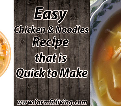 Easy Chicken & Noodles Recipe that is Quick to Make