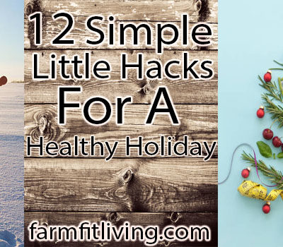 12 Simple Little Hacks for a Healthy Holiday
