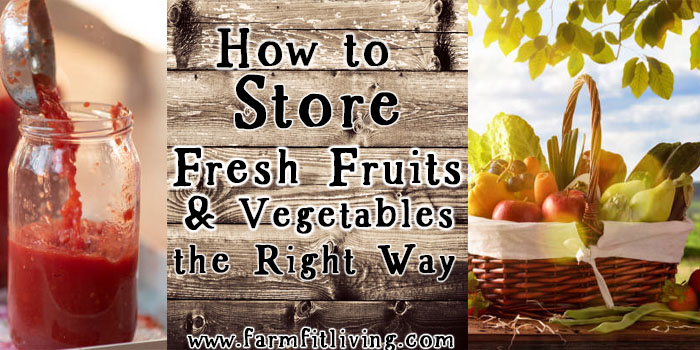 How to Store Fresh Fruits and Vegetables the Right Way