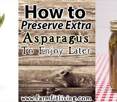 How to Preserve Extra Asparagus to Enjoy Later