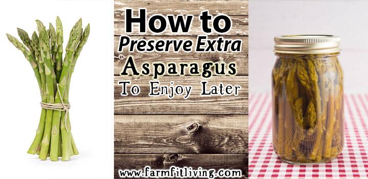 How to Preserve Extra Asparagus